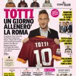 Gazzetta dello Sport – Totti 'Un giorno allenerò la Roma'