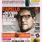 Gazzetta dello Sport – Capello 'Occhio Milan, io dico Juve'
