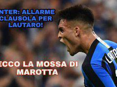 Inter: allarme clausola per Lautaro! Ecco la mossa di Marotta