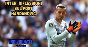 Inter: riflessioni sul post Handanovic, individuati i nomi