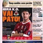 Gazzetta dello Sport: Ibra k.o., vai Pato!