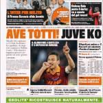 Gazzetta dello Sport: Ave Totti! Juve ko