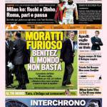 Gazzetta dello Sport: Moratti fuorioso, Benitez, il mondo non basta