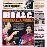 Gazzetta dello Sport: Ibra&C., Messi alla prova