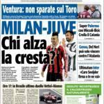 TuttoSport: Milan-Juventus, chi alza la cresta?